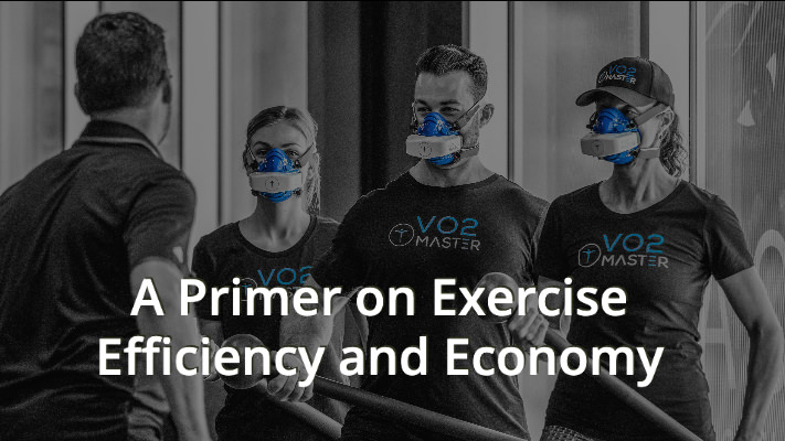 A Primer on Exercise Efficiency and Economy